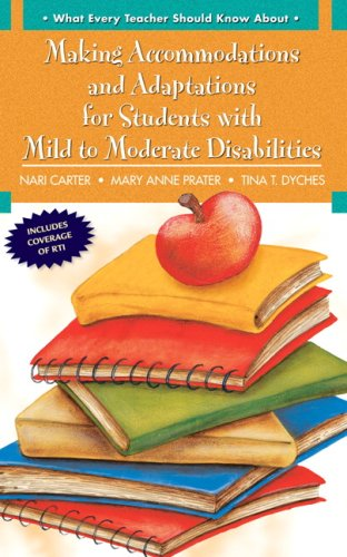 What Every Teacher Should Know About: Making Accommodations and Adaptations for Students with Mild to Moderate Disabilit