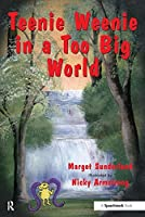 Teenie Weenie in a Too Big World: A Story for Fearful Children (Helping Children with Feelings) (Volume 2) by Margot Sunderland(1999-01-03)