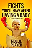 Fights You'll Have After Having A Baby: A Self-Help Story