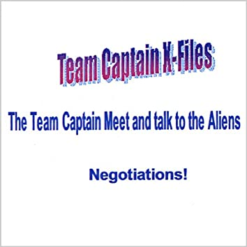 Team Captain Meets and Talk's to the Alien's