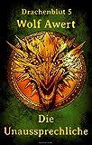 Die Unaussprechliche: Drachenblut 5