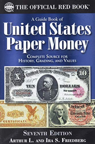Compare Textbook Prices for A Guide Book of United States Paper Money 7th Edition Edition ISBN 9780794848293 by Friedberg, Arthur L.