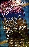 A L'ECOLE DE LA VIE TOME 2