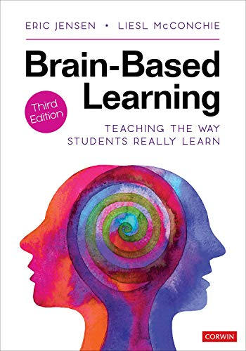 Compare Textbook Prices for Brain-Based Learning: Teaching the Way Students Really Learn Third Edition (Revised Edition) Edition ISBN 9781544364544 by Jensen, Eric P.,McConchie, Liesl