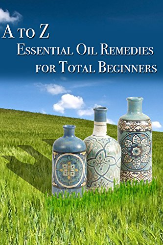Essential Oil Remedies for Total Beginner by [Lisa Bond]