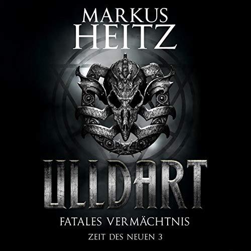 Fatales Vermächtnis: Ulldart. Zeit des Neuen 3