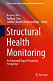 structural health monitoring: an advanced signal processing perspective (smart sensors, measurement and instrumentation book 26) (english edition)