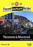 Vacances a Montreal. Con CD Audio: Niveau 3 - A2 (Pause lecture facile)