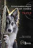 Krimiwanderungen mit Hunden Teil 2: Zehn neue Fälle zum Erschnüffeln und Ermitteln