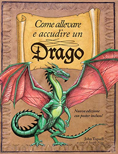 Come allevare e accudire un drago. Ediz. illustrata