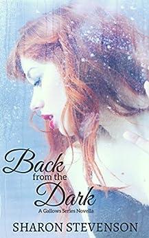 Back from the Dark: A Gallows Novella by [Sharon Stevenson]