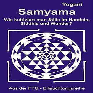 Samyama: Oder wie kultiviert man Stille im Handeln Siddhis und Wunder Titelbild