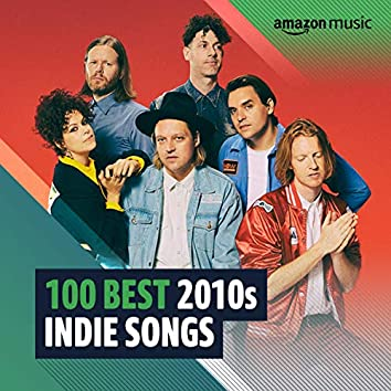 100 Best 2010s Indie Songs