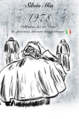 1978 - Nell'anno dei tre Papi, la Juventus diventa maggiorenne