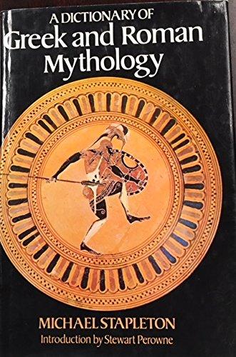 A Dictionary of Greek and Roman Mythology
