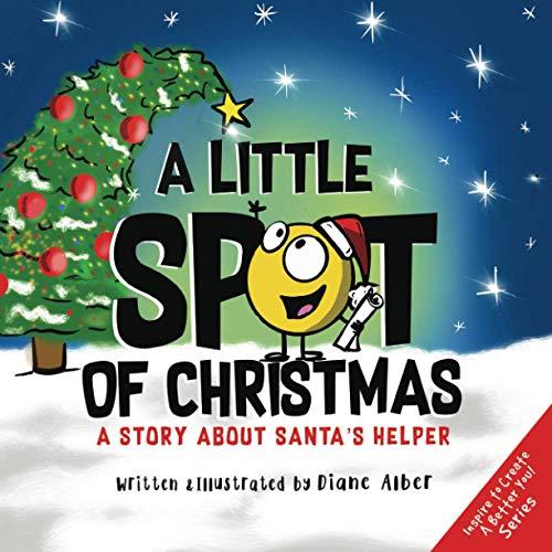 A Little SPOT of Christmas: A Story About Santa's Helper