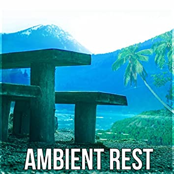 Ambient Rest - The Best Music for Restful Sleep, Relaxing Ambient, Deep Dreams, Inner Silence, Soothing Sounds & Beautiful Piano Music for Lounge, Stress Relief