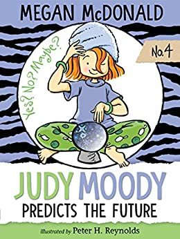 Judy Moody Predicts the Future by [Megan McDonald, Peter H. Reynolds]