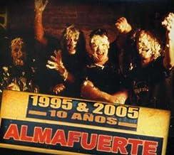 10 Anos by Almafuerte (2005-07-28)