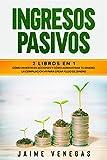Ingresos Pasivos: 2 Libros en 1- Cómo Invertir en Acciones y Cómo Administrar tu Dinero. La Compilación #1 para Crear Flujo de Dinero