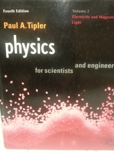 Physics for Scientists and Engineers High School Ed: Vol. 2 Electricity and Magnetism by Paul A. Tipler (1998-10-15)