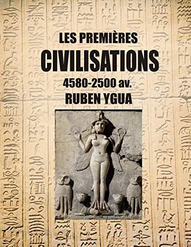LES PREMIÈRES CIVILISATIONS: 4580-2500 av. (French Edition)
