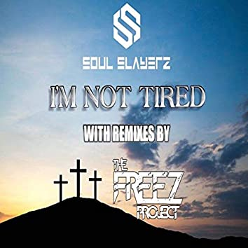 I'm Not Tired (Remixes)