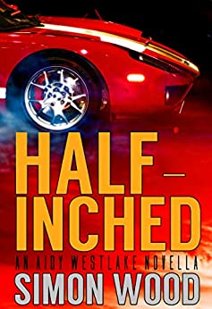 Half Inched (Aidy Westlake Mysteries) by [Simon Wood]
