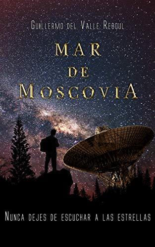 Mar de Moscovia eBook: del Valle Reboul, Guillermo: Amazon.es ...