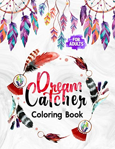 Dream Catcher Coloring Book for Adults: Featuring Native American Dreamcatchers Relaxing & Stress Relieving Coloring Book | Boho Dreamcatcher with ... Drawn Illustration Coloring Pages for Adults