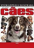 Enciclopédia ilustrada cães: um guia com o perfil de 114 raças
