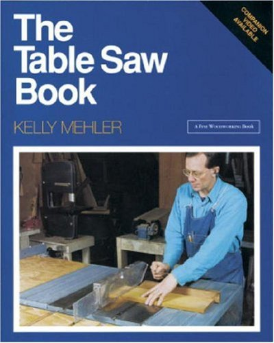 Table Saw Book, The: Completely Revised and Updated (A Fine Woodworking Book)