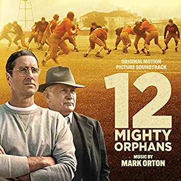 12 Mighty Orphans (Original Motion Picture Soundtrack)