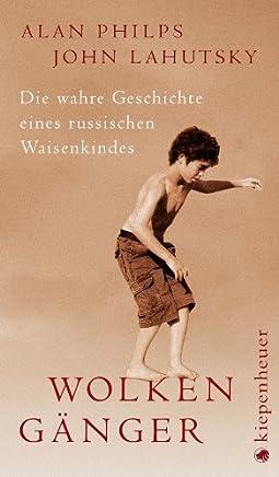 Wolkengänger: Die wahre Geschichte eines russischen Waisenkindes (German Edition)