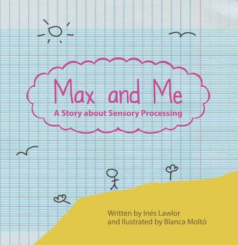 Max and Me: A Story About Sensory Processing