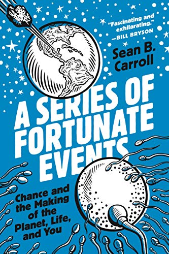A Series of Fortunate Events: Chance and the Making of the Planet, Life, and You (English Edition)