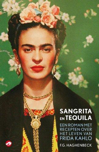 Sangrita en tequila: een roman met recepten over het leven van Frida Kahlo