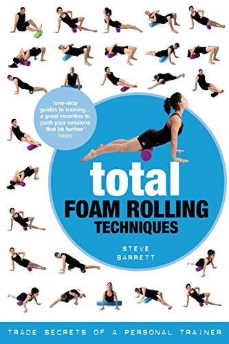 Total Foam Rolling Techniques: Trade Secrets of a Personal Trainer (English Edition)