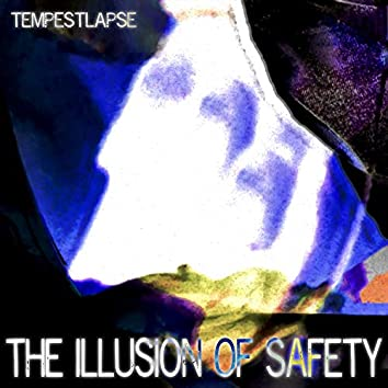 The Illusion of Safety