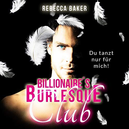 Billionaire's Burlesque Club - Du tanzt nur für mich Titelbild