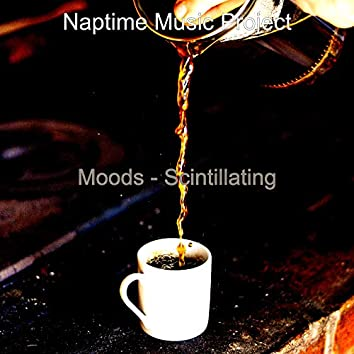 Moods - Scintillating
