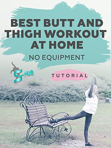 Best Butt and Thigh Workout At Home - No Equipment.