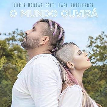 O Mundo Ouvirá (feat. Rafa Guttierrez)