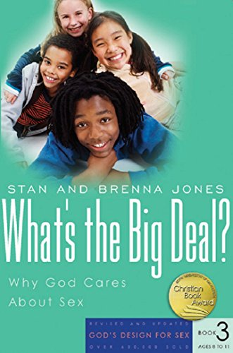 What's the Big Deal?: Why God Cares About Sex (God's Design for Sex)