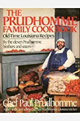 The Prudhomme Family Cookbook Kindle Edition