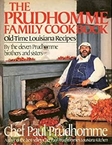 Download the prudhomme family cookbook by paul prudhomme ebook uzp product description super bestselling chef paul prudhomme and his 11 brothers and sisters rememberand cookthe greatest native cooking in the history of forumfinder Images