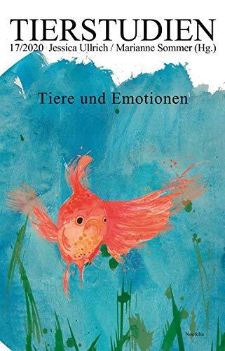 Tiere und Emotionen: Tierstudien 17/2020