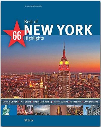 Best of NEW YORK - 66 Highlights - Ein Bildband mit über 170 Bildern - STÜRTZ Verlag: Ein Bildband mit über 180 Bildern (Best of - 66 Highlights)