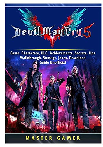 Devil May Cry 5 V Game, Characters, DLC, Achievements, Secrets, Tips, Walkthrough, Strategy, Jokes, Download, Guide Unofficial