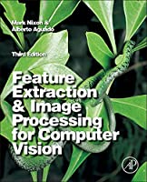 Feature Extraction and Image Processing for Computer Vision, Third Edition by Mark Nixon(2012-10-09)